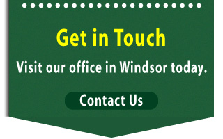 Get in Touch | Visit our office in Windsor today.